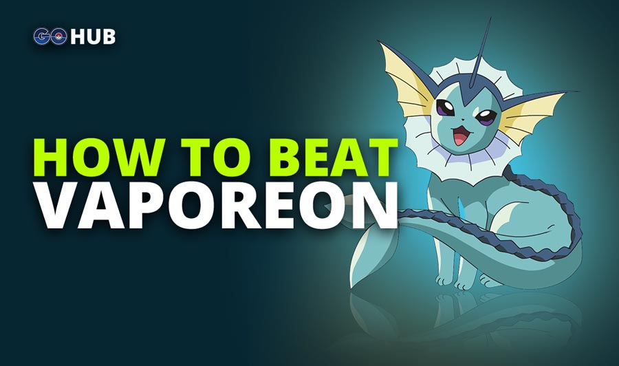 How to beat Pokemon GO Vaporeon guide